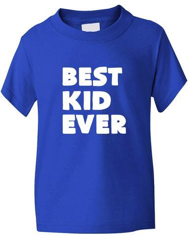 Best Kid Ever Funny Boys Girls Kids T-Shirt  Birthday Gift  Age 1-13