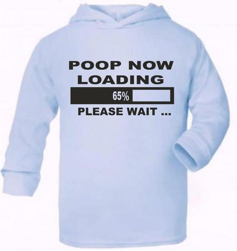 Poop Now Loading Funny Cute Present Baby New Born Gift  Supersoft Baby Hoodie